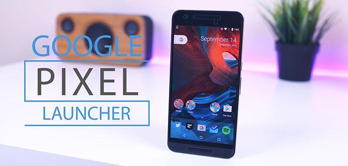 Google Pixel Launcher APK İndir