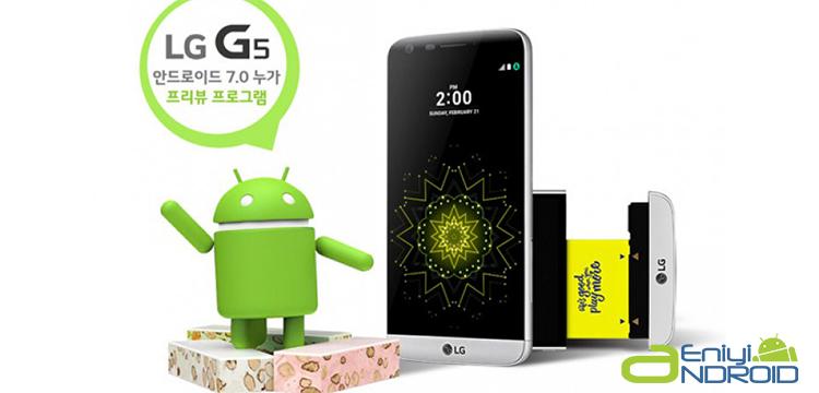 LG G5 İçin Android 7.0 Nuga Güncellemesi yayınlandı